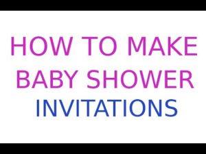 Creating Custom Baby Shower Invitations
